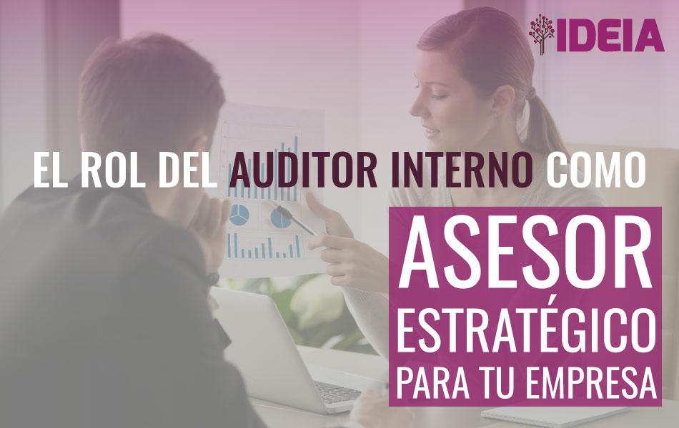 Rol del Auditor Interno como asesor Estratégico para tuempresa