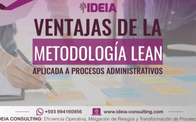 Algunas ventajas de la metodología Lean aplicada a procesos administrativos